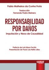 Capa do livro: Responsabilidad por Daños - Imputación y Nexo de Causalidad, Pablo Malheiros da Cunha Frota - Traducción: Fernando Pedro Meinero