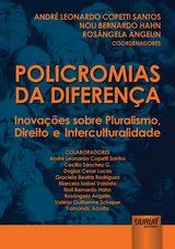Capa do livro: Policromias da Diferença, Coordenadores: André Leonardo Copetti Santos, Noli Bernardo Hahn e Rosângela Angelin