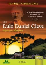 Capa do livro: Cel. Luiz Daniel Cleve - Memória Histórica, Jeorling J. Cordeiro Cleve