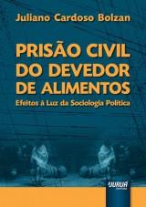 Capa do livro: Prisão Civil do Devedor de Alimentos, Juliano Cardoso Bolzan