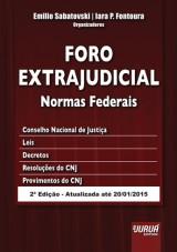 Capa do livro: Foro Extrajudicial - Normas Federais, Organizadores: Emilio Sabatovski e Iara P. Fontoura