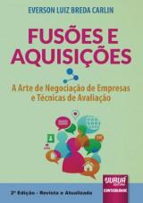 Capa do livro: Fusões e Aquisições - A Arte de Negociação de Empresas e Técnicas de Avaliação, Everson Luiz Breda Carlin