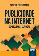 Capa do livro: Publicidade na Internet - Consequências Jurídicas, Cristina Cantú Prates