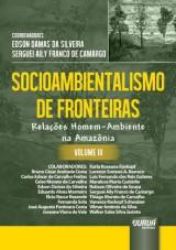 Capa do livro: Socioambientalismo de Fronteiras - Volume III - Relações Homem-Ambiente na Amazônia, Coordenadores: Edson Damas da Silveira e Serguei Aily Franco de Camargo