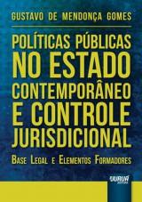 Capa do livro: Políticas Públicas no Estado Contemporâneo e Controle Jurisdicional - Base Legal e Elementos Formadores, Gustavo de Mendonça Gomes