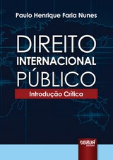 Capa do livro: Direito Internacional Público - Introdução Crítica, Paulo Henrique Faria Nunes