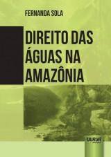 Capa do livro: Direito das Águas na Amazônia, Fernanda Sola