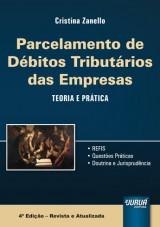 Capa do livro: Parcelamento de Débitos Tributários das Empresas - Teoria e Prática, Cristina Zanello