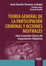 Capa do livro: Teoría General de la Participación Criminal y Acciones Neutrales, José Danilo Tavares Lobato - Traducción: Zussel Acuña