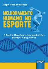 Capa do livro: Melhoramento Humano no Esporte - O Doping Genético e suas Implicações Bioéticas e Biojurídicas, Tiago Vieira Bomtempo