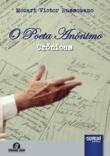 Capa do livro: Poeta Anônimo, O - Crônicas, Mozart Victor Russomano