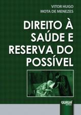 Capa do livro: Direito à Saúde e Reserva do Possível, Vitor Hugo Mota de Menezes