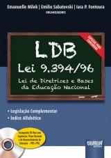 Capa do livro: LDB - Lei 9.394/96 - Diretrizes e Bases da Educação Nacional - Legislação Complementar, Organizadores: Emanuelle Milek, Emilio Sabatovski e Iara P. Fontoura