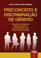 Capa do livro: Preconceito e Discriminação de Gênero - Conceitos, Estigmas e Educação para a Construção de uma Nova Conduta Social, Carla Costa da Silva Mazzeo