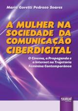 Capa do livro: Mulher na Sociedade da Comunicação Ciberdigital, A, Maria Goretti Pedroso Soares