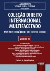 Capa do livro: Coleção Direito Internacional Multifacetado - Volume VII, Coordenadoras: Larissa Ramina e Tatyana Scheila Friedrich