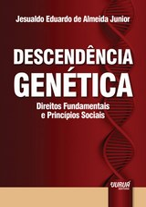 Capa do livro: Descendência Genética - Direitos Fundamentais e Princípios Sociais, Jesualdo Eduardo de Almeida Junior