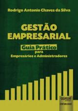 Capa do livro: Gestão Empresarial - Guia Prático para Empresários e Administradores, Rodrigo Antonio Chaves da Silva