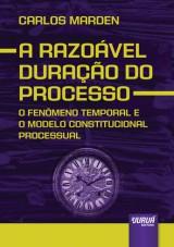 Capa do livro: Razoável Duração do Processo, A, Carlos Marden