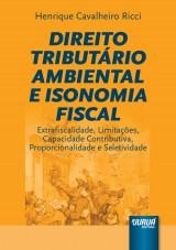 Capa do livro: Direito Tributário Ambiental e Isonomia Fiscal - Extrafiscalidade, Limitações, Capacidade Contributiva, Proporcionalidade e Seletividade, Henrique Cavalheiro Ricci