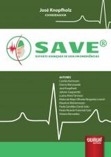 Capa do livro: SAVE® - Suporte Avançado de Vida em Emergência, Coordenador: José Knopfholz