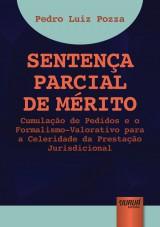 Capa do livro: Senten�a Parcial de M�rito - Cumula��o de Pedidos e o Formalismo-Valorativo para a Celeridade da Presta��o Jurisdicional, Pedro Luiz Pozza