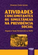Capa do livro: Atividades Concomitantes ou Simult�neas na Previd�ncia Social - Regras e Teses Revisionais no RGPS, Emerson Costa Lemes