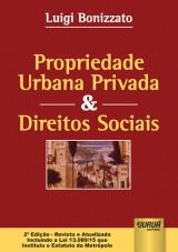 Capa do livro: Propriedade Urbana Privada & Direitos Sociais, Luigi Bonizzato