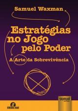 Capa do livro: Estratégias no Jogo pelo Poder - A Arte da Sobrevivência, Samuel Waxman