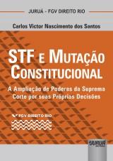 Capa do livro: STF e Mutação Constitucional - A Ampliação de Poderes da Suprema Corte por suas Próprias Decisões - Coleção FGV Direito Rio, Carlos Victor Nascimento dos Santos