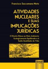 Capa do livro: Atividades Nucleares e suas Implicações Jurídicas, Francisco Saccomano Neto