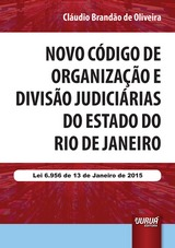 Capa do livro: Novo Código de Organização e Divisão Judiciárias do Estado do Rio de Janeiro, Cláudio Brandão de Oliveira