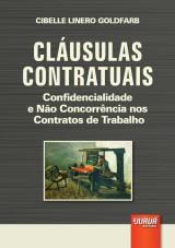 Capa do livro: Cláusulas Contratuais - Confidencialidade e Não Concorrência nos Contratos de Trabalho, Cibelle Linero Goldfarb