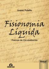 Capa do livro: Fisionomia Líquida - Poemas de Circunstâncias, Juarez Poletto