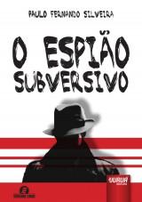 Capa do livro: Espião Subversivo, O, Paulo Fernando Silveira
