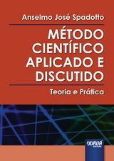 Capa do livro: Método Científico Aplicado e Discutido, Anselmo José Spadotto