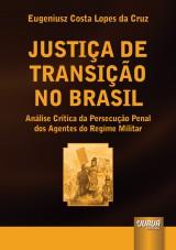 Capa do livro: Justiça de Transição no Brasil, Eugeniusz Costa Lopes da Cruz