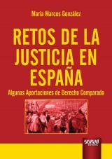 Capa do livro: Retos de la Justicia en España - Algunas Aportaciones de Derecho Comparado, María Marcos González