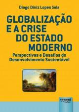 Capa do livro: Globalização e a Crise do Estado Moderno, Diogo Diniz Lopes Sola