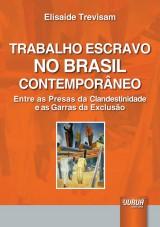 Capa do livro: Trabalho Escravo no Brasil Contemporâneo, Elisaide Trevisam