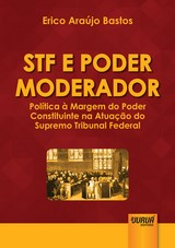 Capa do livro: STF e Poder Moderador, Erico Araújo Bastos