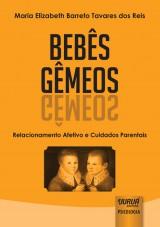 Capa do livro: Bebês Gêmeos - Relacionamento Afetivo e Cuidados Parentais, Maria Elizabeth Barreto Tavares dos Reis