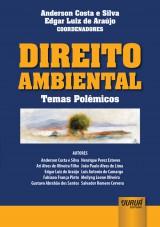 Capa do livro: Direito Ambiental - Temas Polêmicos, Coordenadores: Anderson Costa e Silva e Edgar Luiz de Araújo