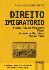 Capa do livro: Direito Imigratório - Serviço Público Migratório - Vistos - Acordos de Residência - Naturalização, Alexandre Rocha Pintal