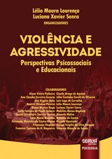 Capa do livro: Violência e Agressividade - Perspectivas Psicossociais e Educacionais, Organizadores: Lélio Moura Lourenço e Luciana Xavier Senra