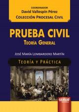 Capa do livro: Prueba Civil - Teoría General - Teoría y Práctica, José María Lombardero Martín