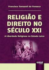 Capa do livro: Religião e Direito no Século XXI, Francisco Tomazoli da Fonseca