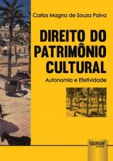 Capa do livro: Direito do Patrim�nio Cultural - Autonomia e Efetividade, Carlos Magno de Souza Paiva