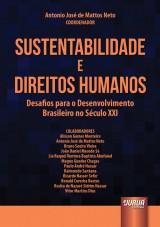 Capa do livro: Sustentabilidade e Direitos Humanos - Desafios para o Desenvolvimento Brasileiro no Século XXI, Coordenador: Antonio José de Mattos Neto