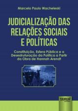Capa do livro: Judicialização das Relações Sociais e Políticas, Marcelo Paulo Wacheleski